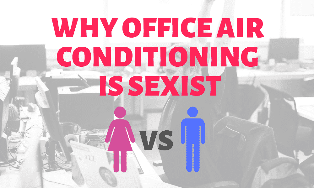 Why office air conditioning is sexist